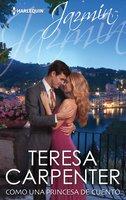 Como princesa de cuento - Teresa Carpenter