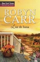 Luz de luna - Robyn Carr