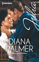 Bajo tu hechizo - Diana Palmer
