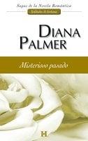 Misterioso pasado - Diana Palmer
