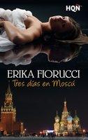 Tres días en Moscú - Erika Fiorucci