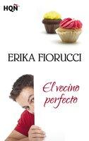 El vecino perfecto - Erika Fiorucci