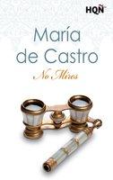 No mires - María De Castro
