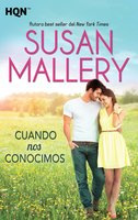 Cuando nos conocimos - Susan Mallery