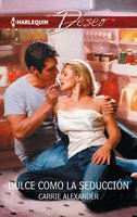 Dulce como la seducción - Carrie Alexander