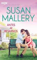 Antes de besarnos - Susan Mallery