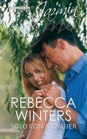 Solo con mi mujer - Rebecca Winters