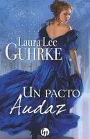 Un pacto audaz - Laura Lee Guhrke