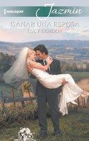 Ganar una esposa - Lucy Gordon