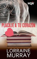 Placaje a tu corazon - Lorraine Murray