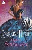 Rendida a la tentación - Lorraine Heath