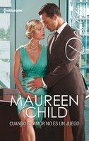 Cuando el amor no es un juego - Maureen Child
