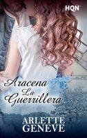 Aracena. La guerrillera - Arlette Geneve