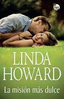 La misión más dulce - Linda Howard