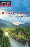 A la orilla del río - Robyn Carr
