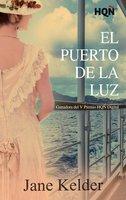 El Puerto de la Luz (Ganadora V Premio Internacional HQÑ) - Jane Kelder