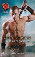 Rendida al guerrero - Michelle Willingham