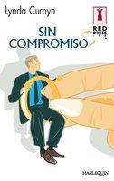 Sin compromiso - Lynda Curnyn
