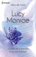 La mujer de su enemigo - Boda por chantaje - Lucy Monroe