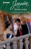 La prueba de ser princesa - Shirley Jump