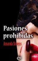 Pasiones prohibidas - Amanda Stevens