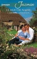 El hijo de nadie - Caroline Anderson