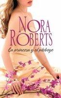 La princesa y el plebeyo - Nora Roberts