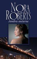 Sombra nocturna - Nora Roberts
