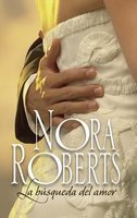 La búsqueda del amor - Nora Roberts