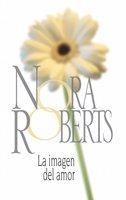 La imagen del amor - Nora Roberts