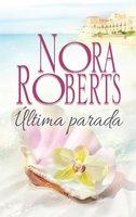 Última parada - Nora Roberts
