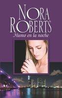 Humo en la noche - Nora Roberts
