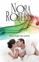 Una mujer de suerte - Nora Roberts