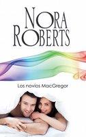Los novios MacGregor - Nora Roberts