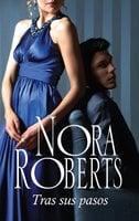 Tras sus pasos - Nora Roberts