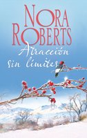 Atracción sin límites - Nora Roberts