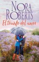 El triunfo del amor - Nora Roberts