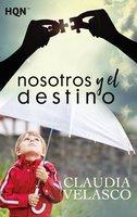 Nosotros y el destino - Claudia Velasco