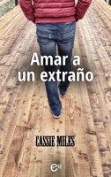 Amar a un extraño - Cassie Miles