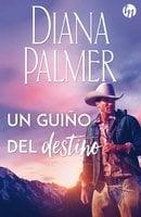 Un guiño del destino - Diana Palmer
