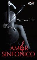 Amor sinfónico - Carmen Ruiz