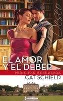 El amor y el deber - Cat Schield