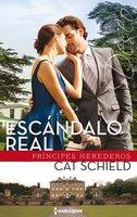 Escándalo real - Cat Schield