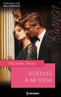 Vuelves a mi vida - Michelle Smart
