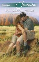 Del odio al amor - Barbara Hannay