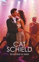 Recuperar su amor - Cat Schield