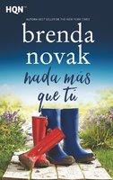 Nada más que tú - Brenda Novak