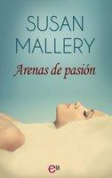 Arenas de pasión - Susan Mallery