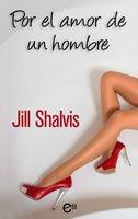 Por el amor de un hombre - Jill Shalvis