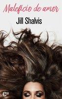Maleficio de amor - Jill Shalvis